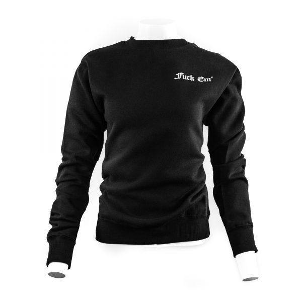 Fuck Em' Sweatshirt Small Logo