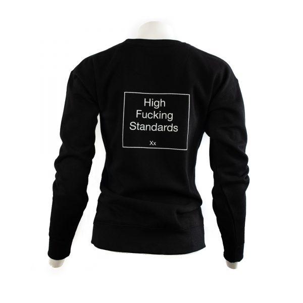 High Fucking Standards Sweatshirt